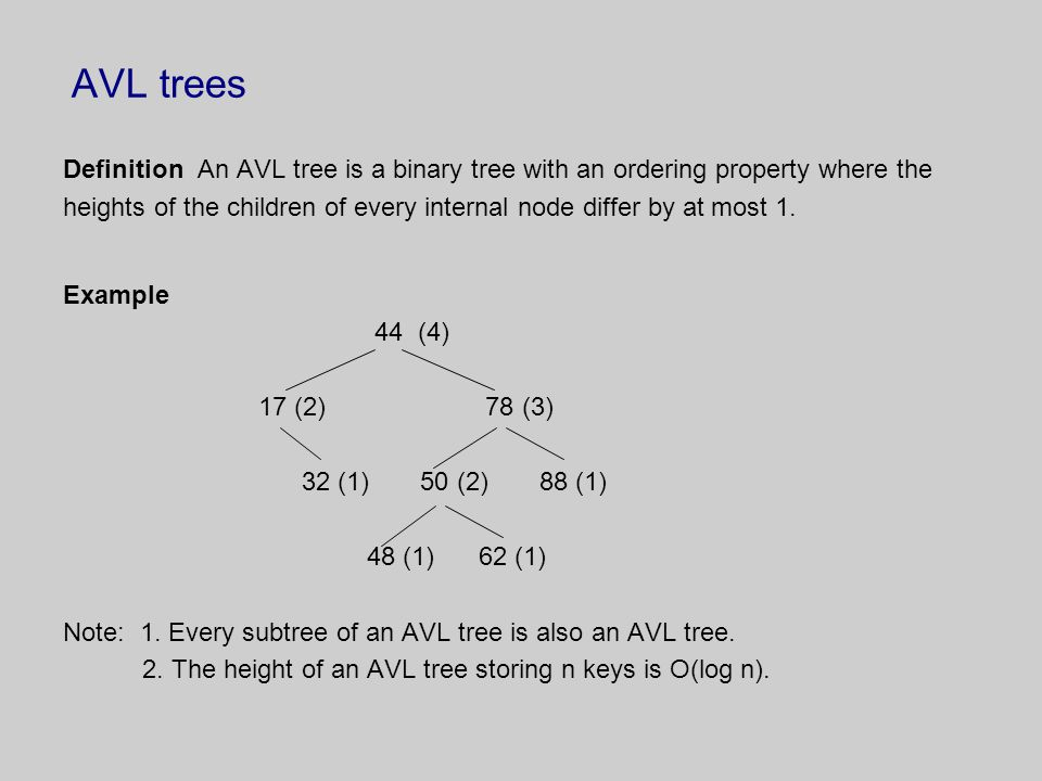 AVL trees Definition An AVL tree is a binary tree with an ordering property where the.