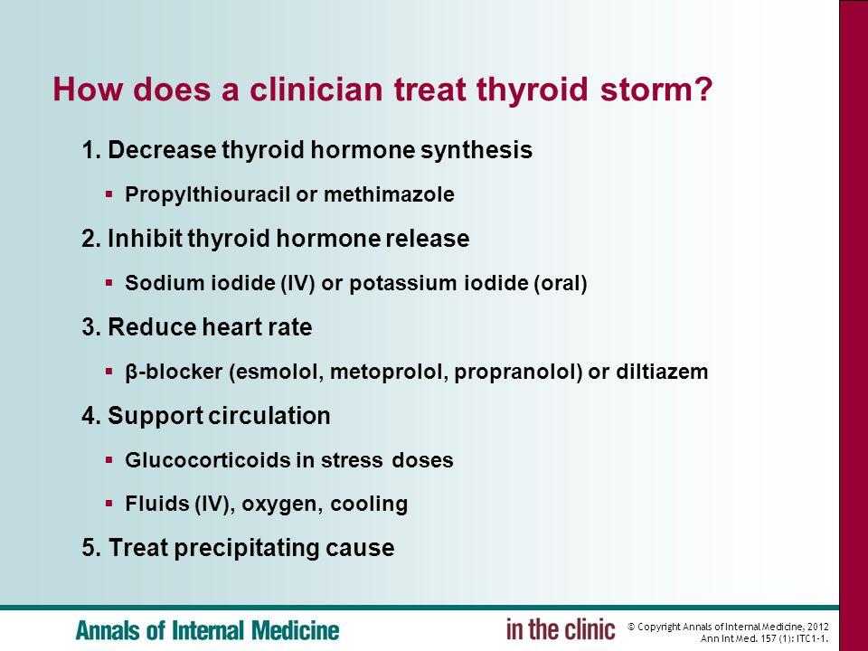 How does a clinician treat thyroid storm