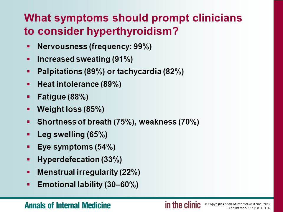 What symptoms should prompt clinicians to consider hyperthyroidism