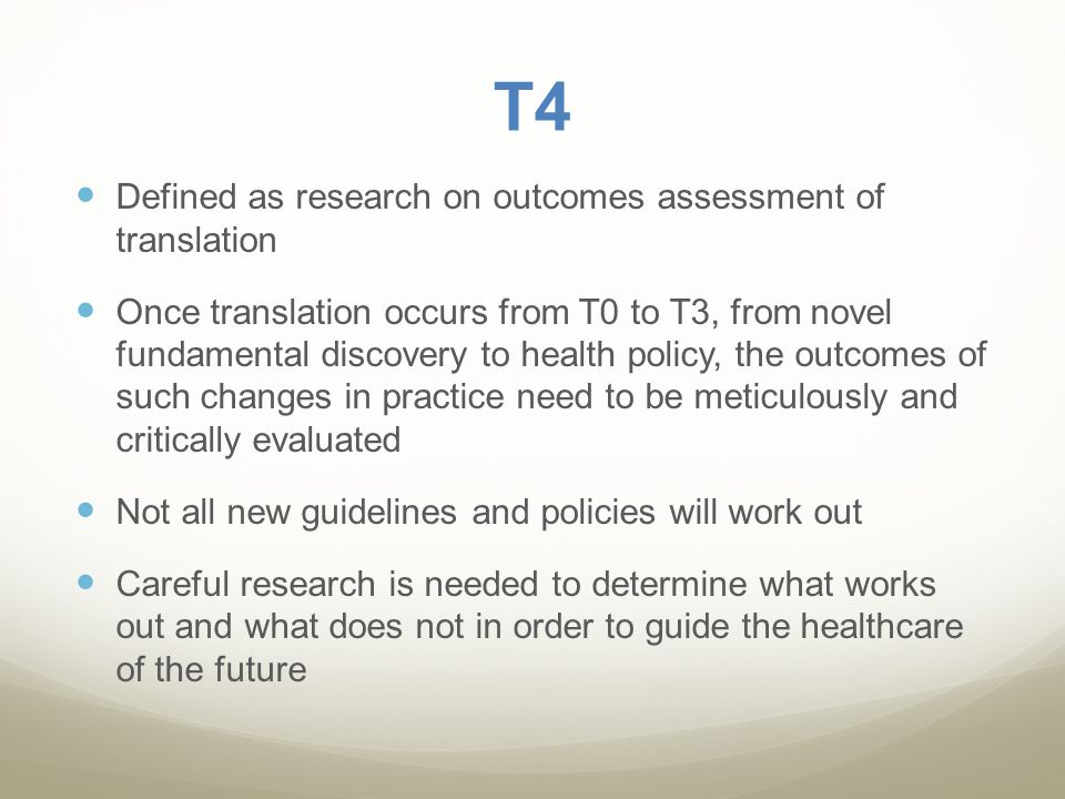 T4 Defined as research on outcomes assessment of translation