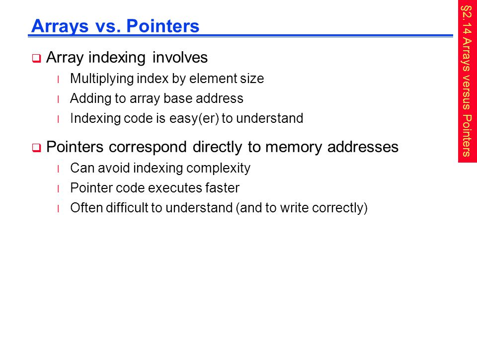 Arrays vs. Pointers Array indexing involves
