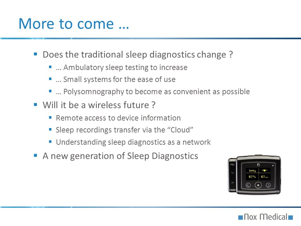 More to come … Does the traditional sleep diagnostics change