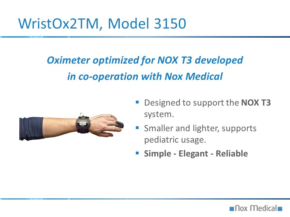 WristOx2TM, Model 3150 Oximeter optimized for NOX T3 developed