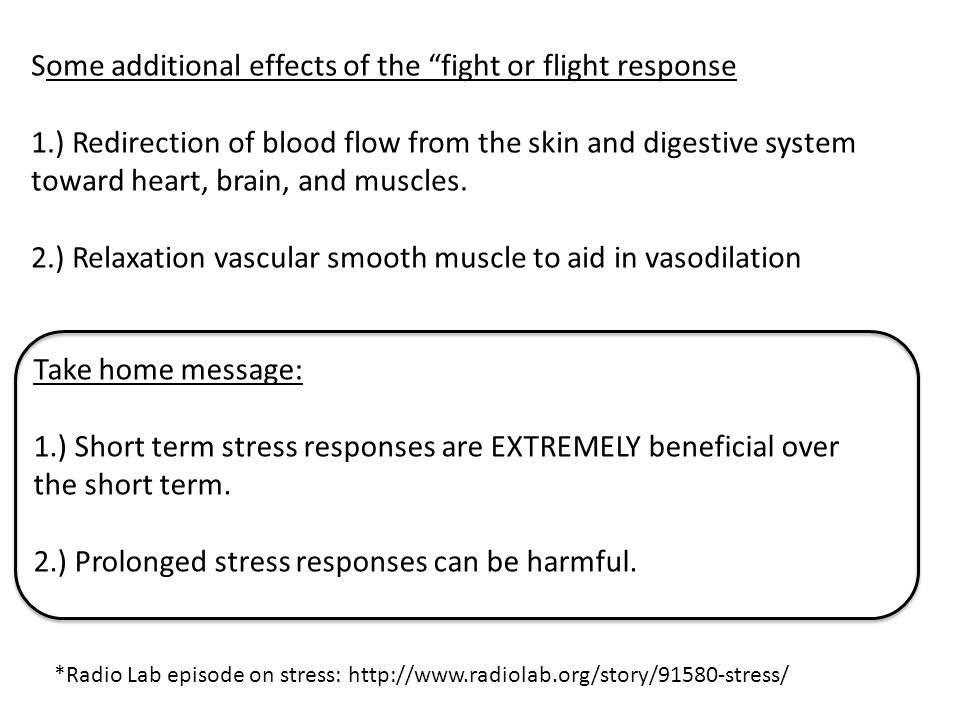 Some additional effects of the fight or flight response