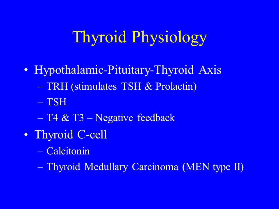 Thyroid Physiology Hypothalamic-Pituitary-Thyroid Axis Thyroid C-cell