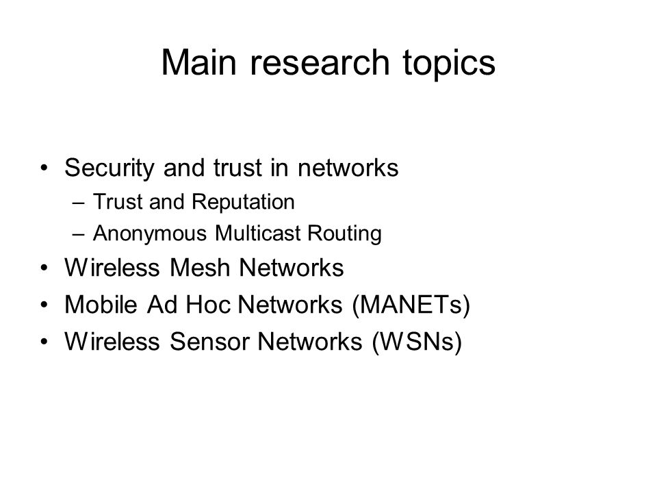 Main research topics Security and trust in networks
