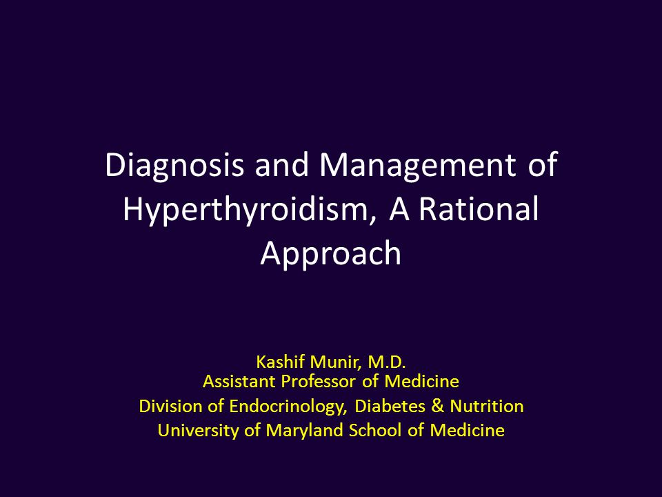 Diagnosis and Management of Hyperthyroidism, A Rational Approach