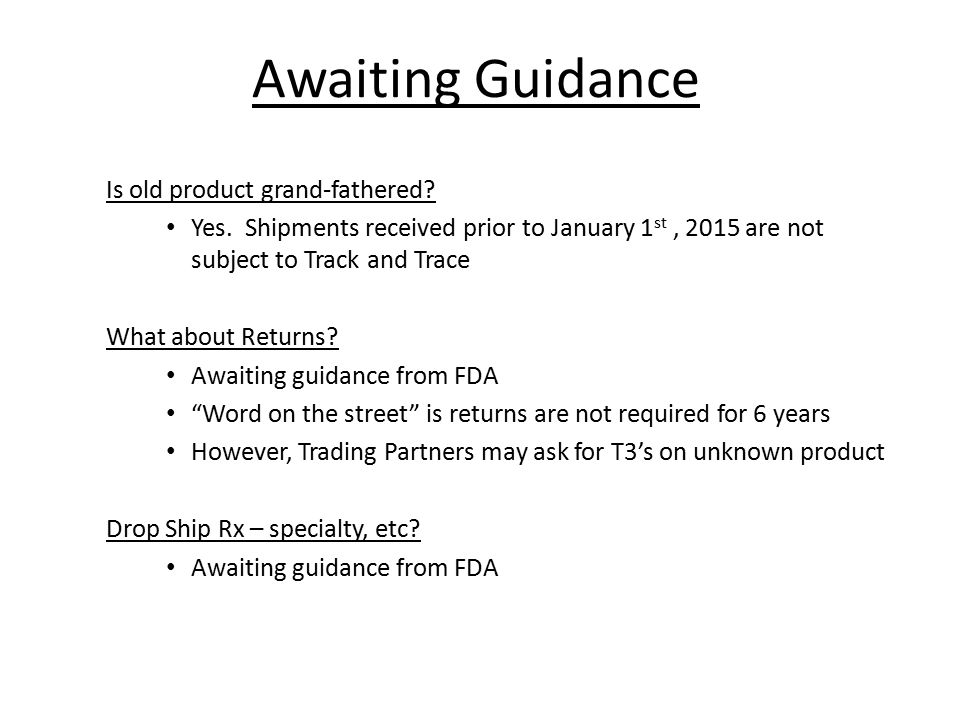 Awaiting Guidance Is old product grand-fathered