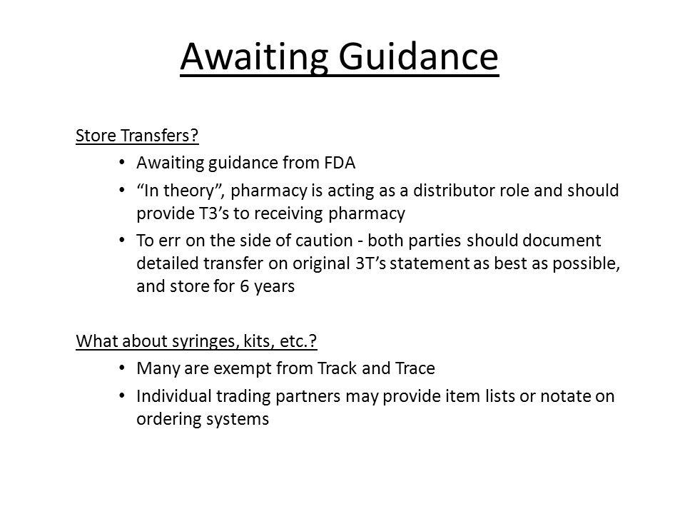 Awaiting Guidance Store Transfers Awaiting guidance from FDA