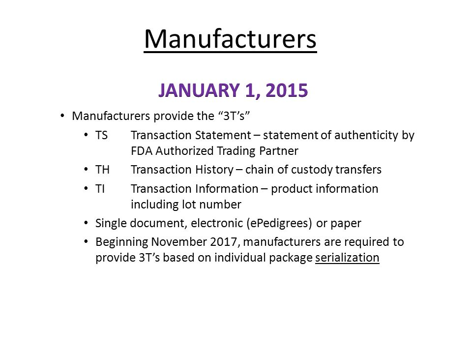 Manufacturers JANUARY 1, 2015 Manufacturers provide the 3T's