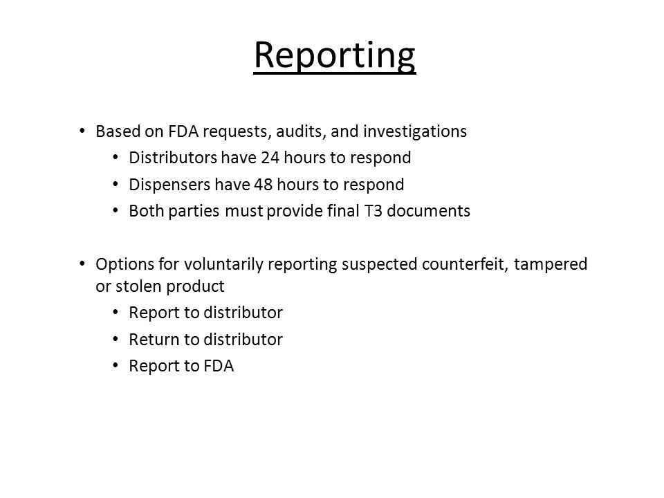 Reporting Based on FDA requests, audits, and investigations