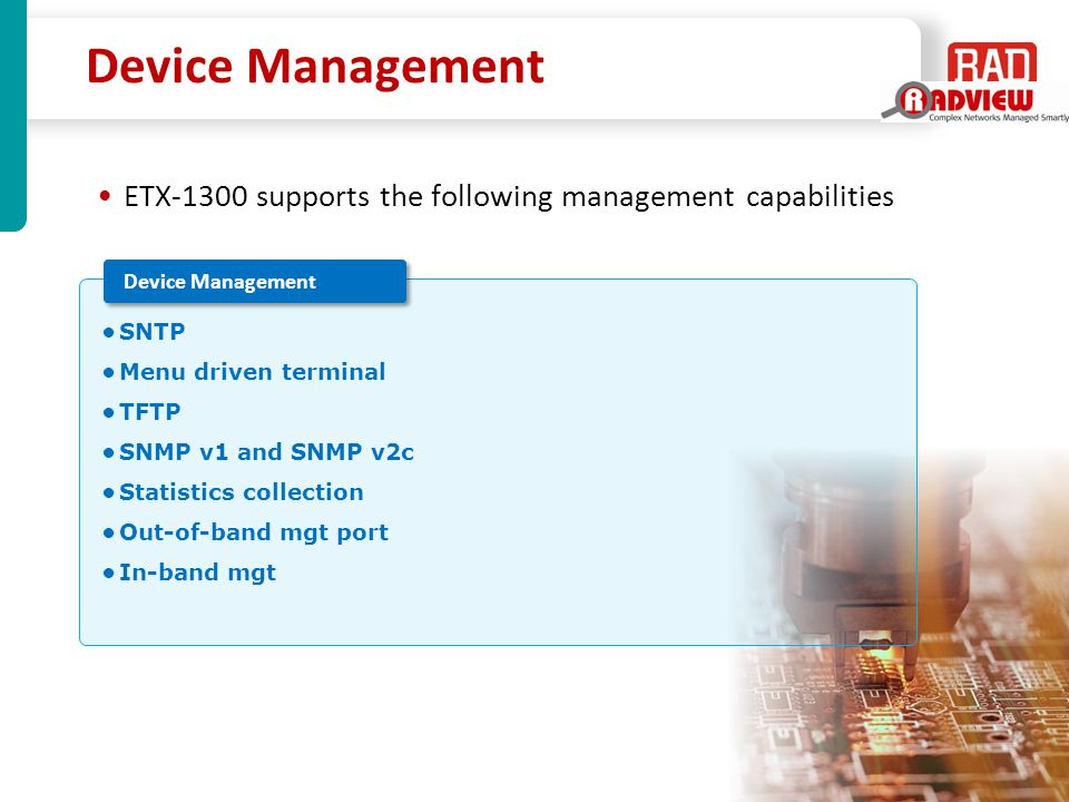 Device Management ETX-1300 supports the following management capabilities. Device Management. SNTP.