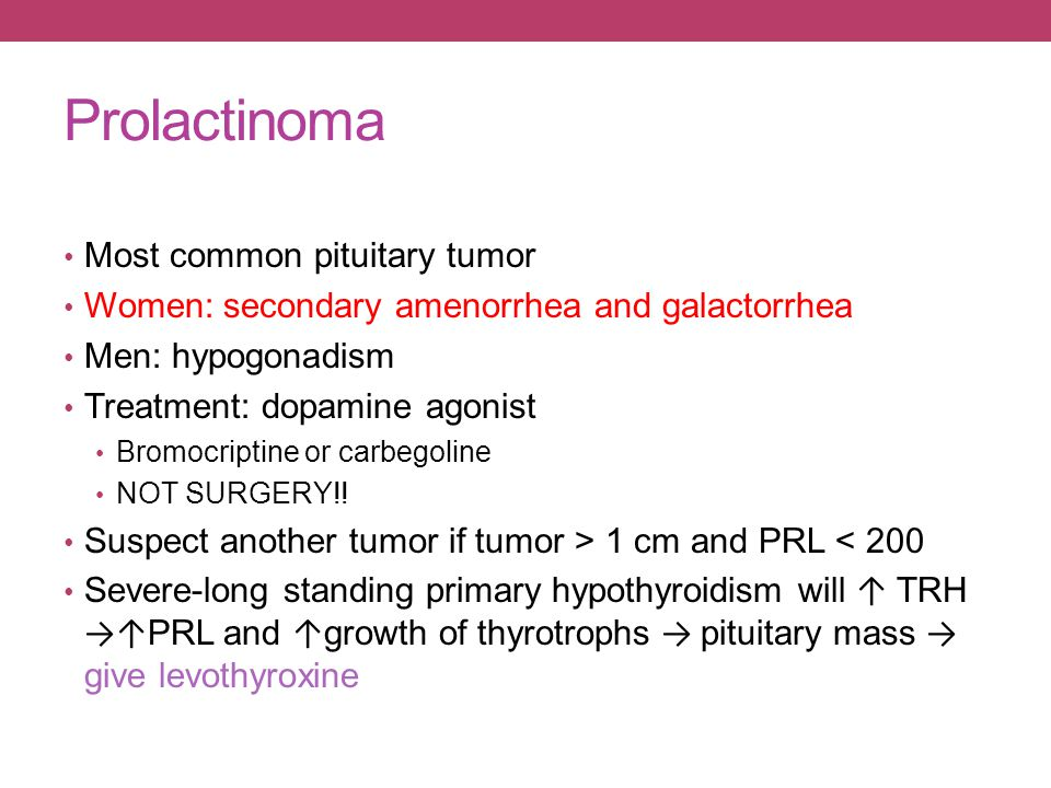 Prolactinoma Most common pituitary tumor