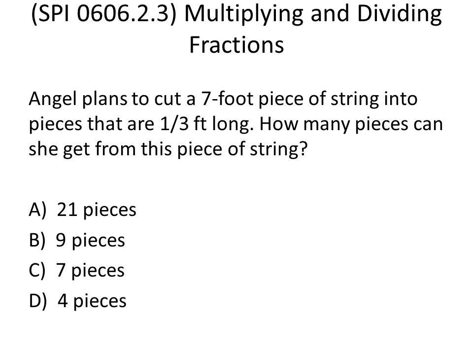 (SPI 0606.2.3) Multiplying and Dividing Fractions