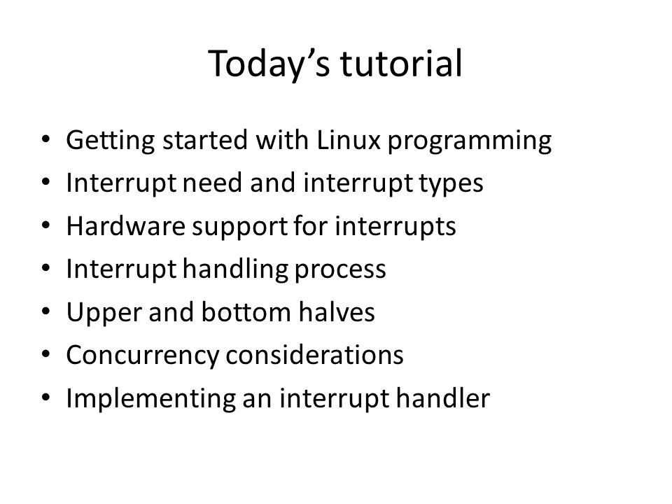 Today's tutorial Getting started with Linux programming