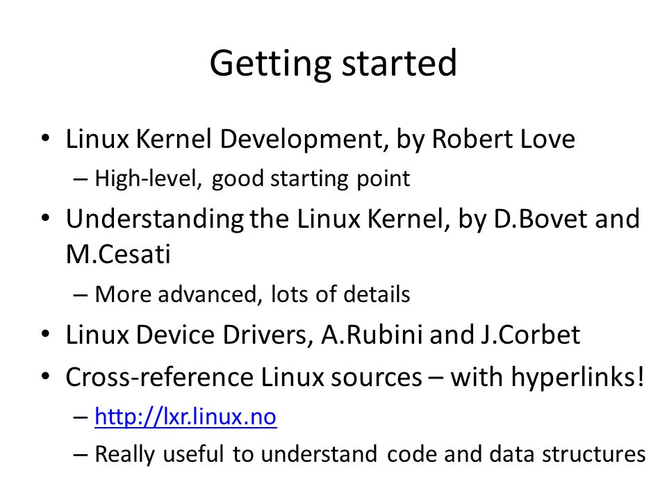 Getting started Linux Kernel Development, by Robert Love