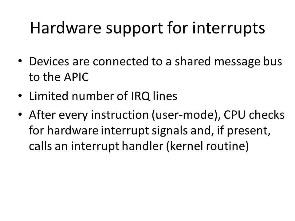 Hardware support for interrupts