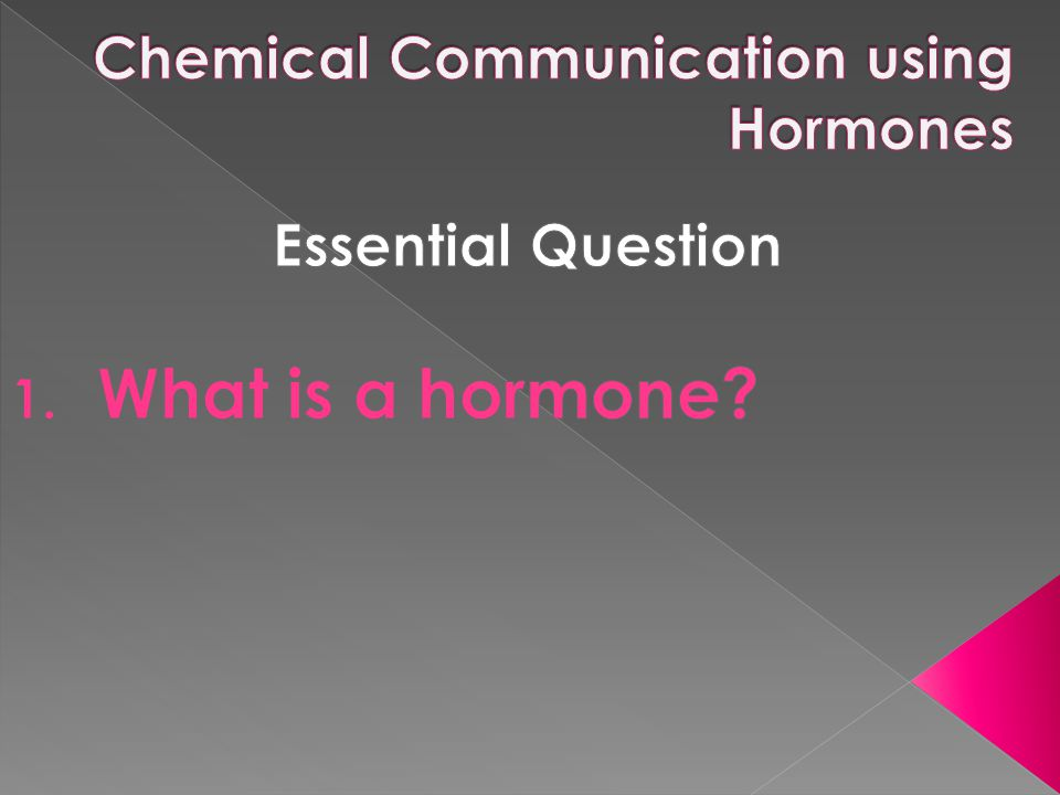 Chemical Communication using Hormones
