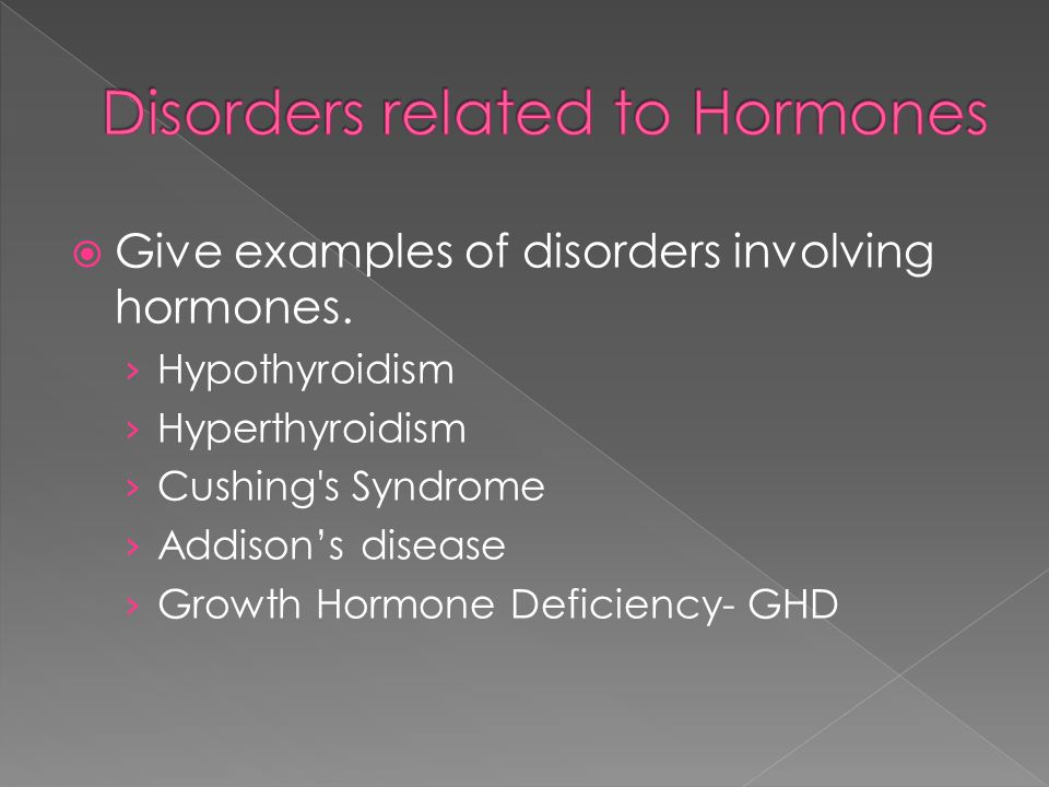 Disorders related to Hormones