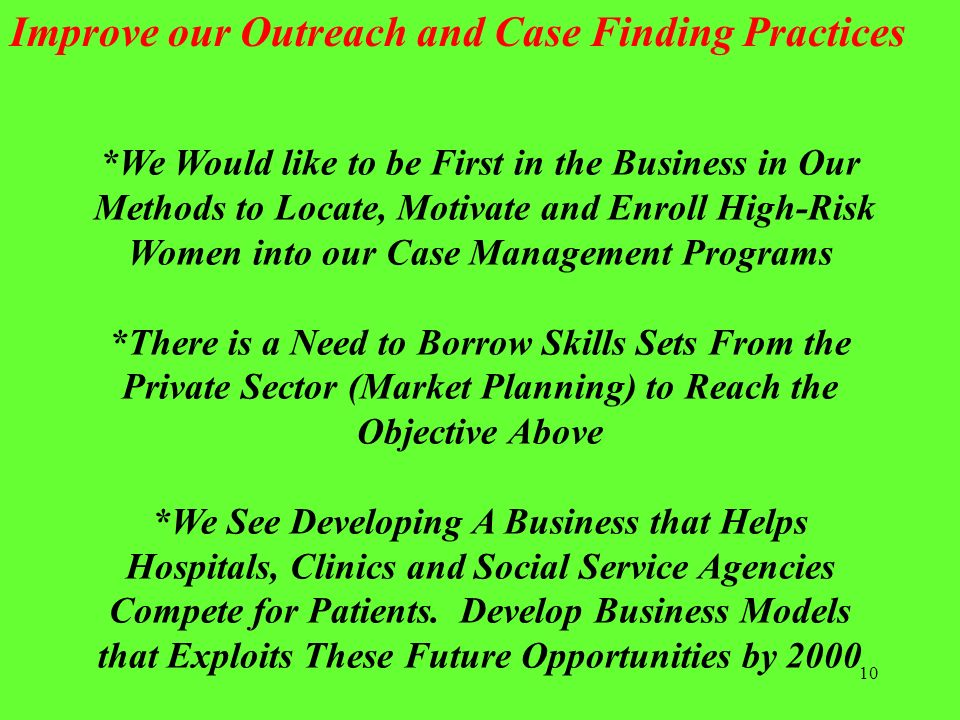 Improve our Outreach and Case Finding Practices