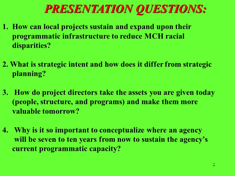 PRESENTATION QUESTIONS: