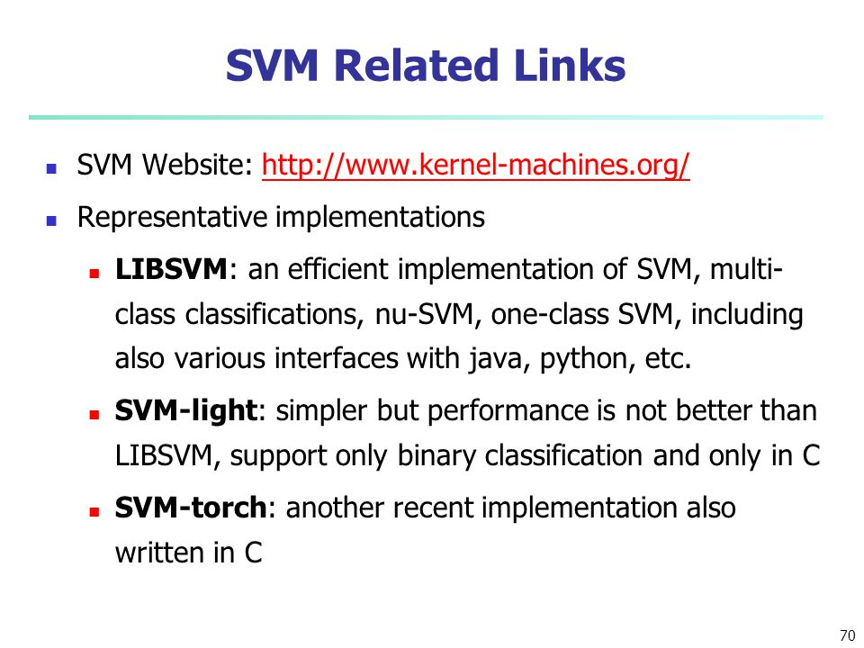 SVM Related Links SVM Website: http://www.kernel-machines.org/
