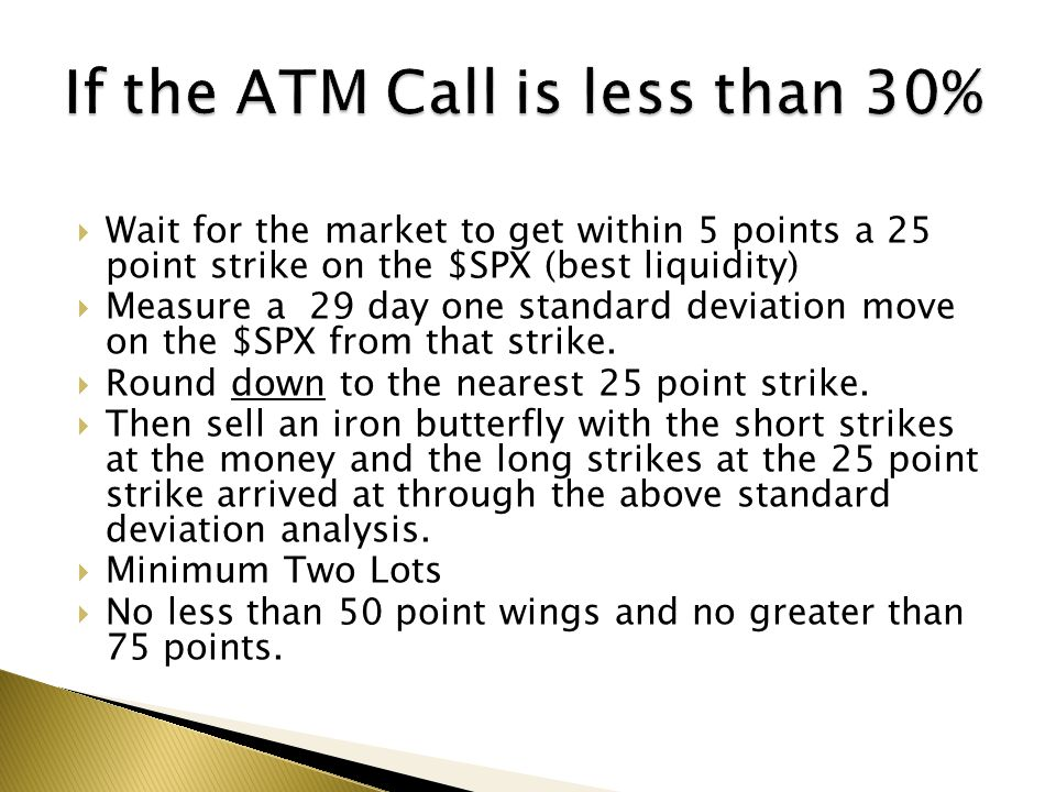 If the ATM Call is less than 30%