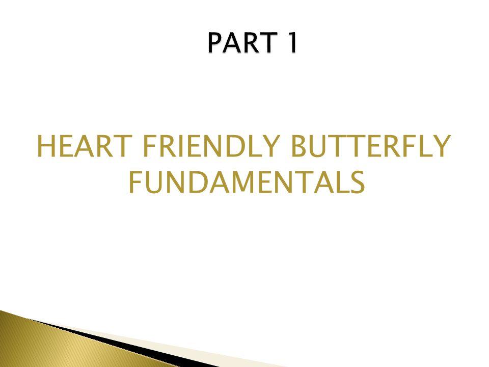 HEART FRIENDLY BUTTERFLY FUNDAMENTALS