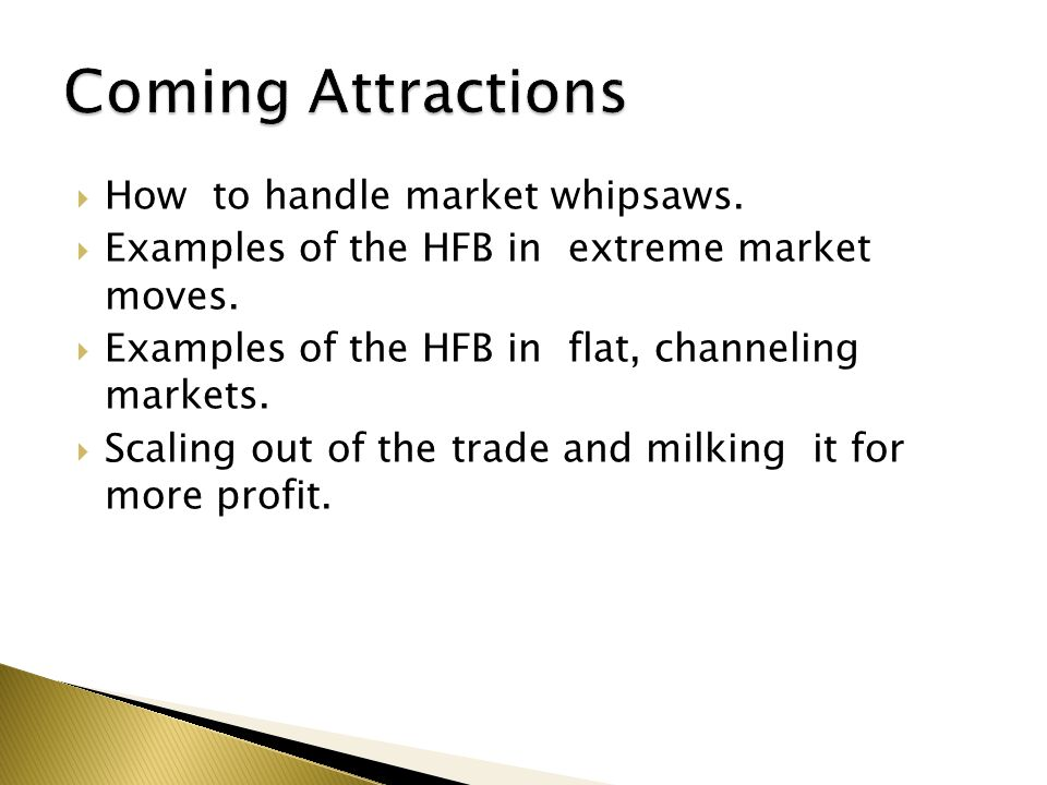 Coming Attractions How to handle market whipsaws.