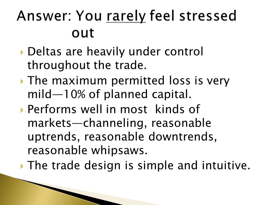 Answer: You rarely feel stressed out