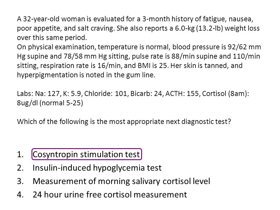 Cosyntropin stimulation test Insulin-induced hypoglycemia test