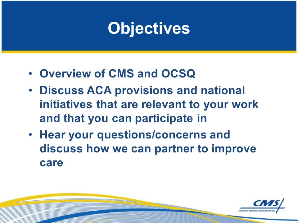 Objectives Overview of CMS and OCSQ