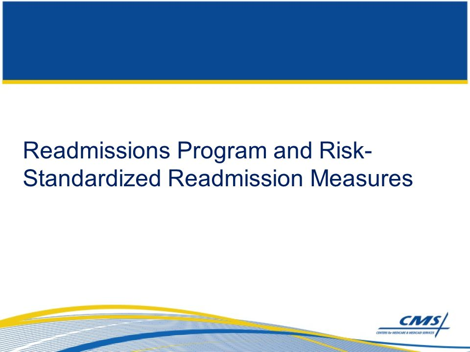 Readmissions Program and Risk-Standardized Readmission Measures