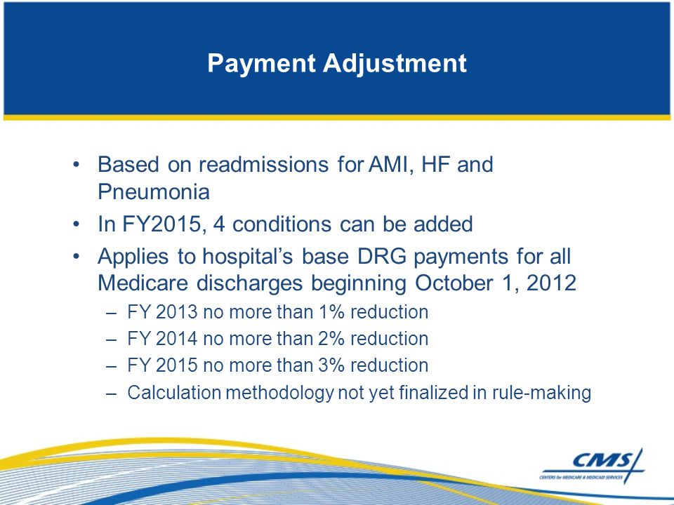 Payment Adjustment Based on readmissions for AMI, HF and Pneumonia