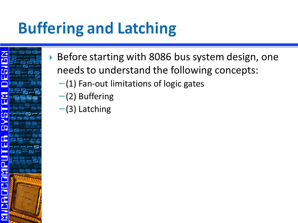 Buffering and Latching