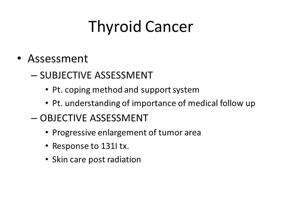 Thyroid Cancer Assessment SUBJECTIVE ASSESSMENT OBJECTIVE ASSESSMENT