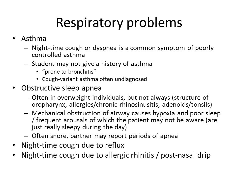 Respiratory problems Asthma Obstructive sleep apnea