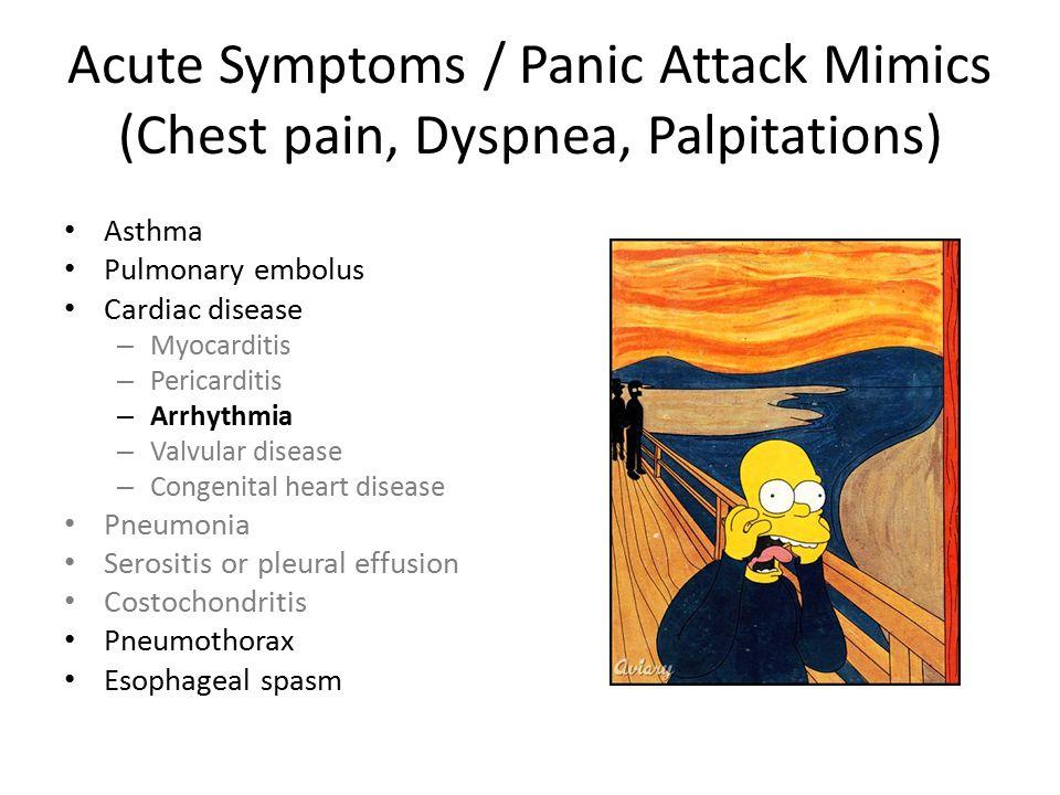 Acute Symptoms / Panic Attack Mimics (Chest pain, Dyspnea, Palpitations)