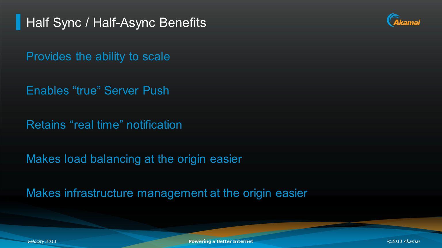 Half Sync / Half-Async Benefits