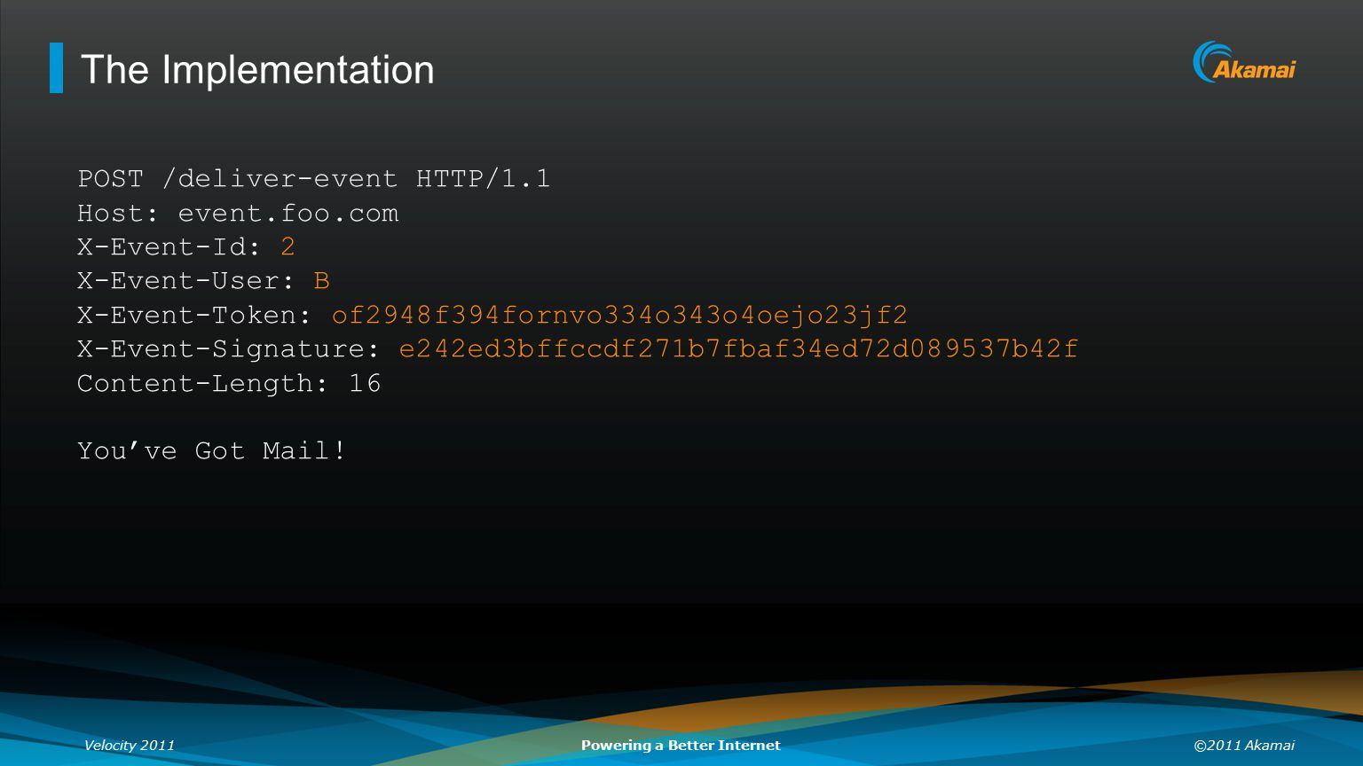 The Implementation POST /deliver-event HTTP/1.1 Host: event.foo.com