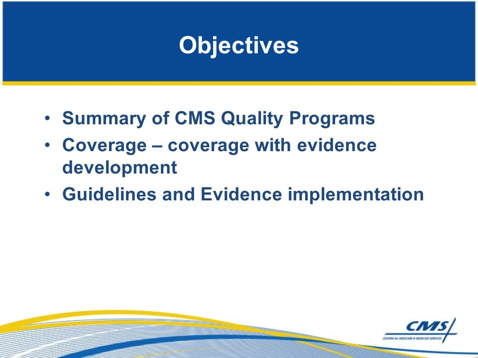 Objectives Summary of CMS Quality Programs