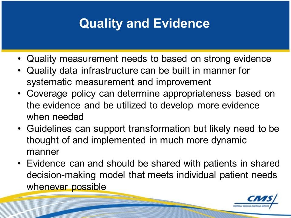 Quality and Evidence Quality measurement needs to based on strong evidence.