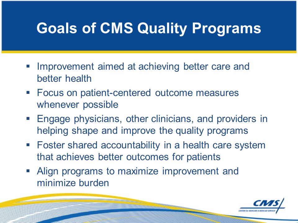 Goals of CMS Quality Programs