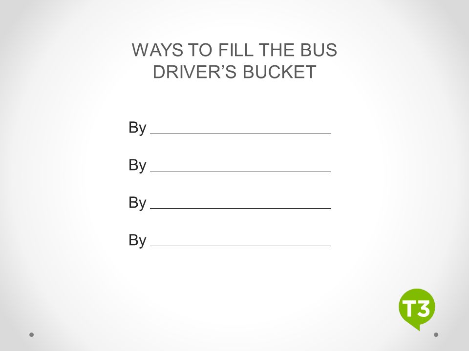 WAYS TO FILL THE BUS DRIVER'S BUCKET