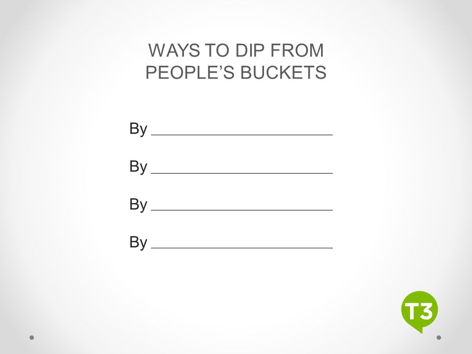WAYS TO DIP FROM PEOPLE'S BUCKETS By