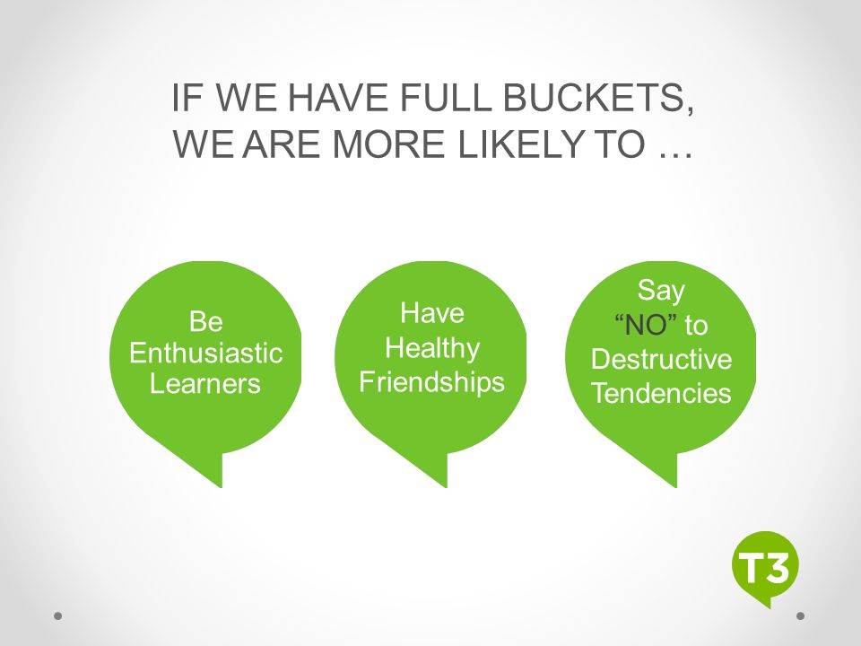 IF WE HAVE FULL BUCKETS, WE ARE MORE LIKELY TO …