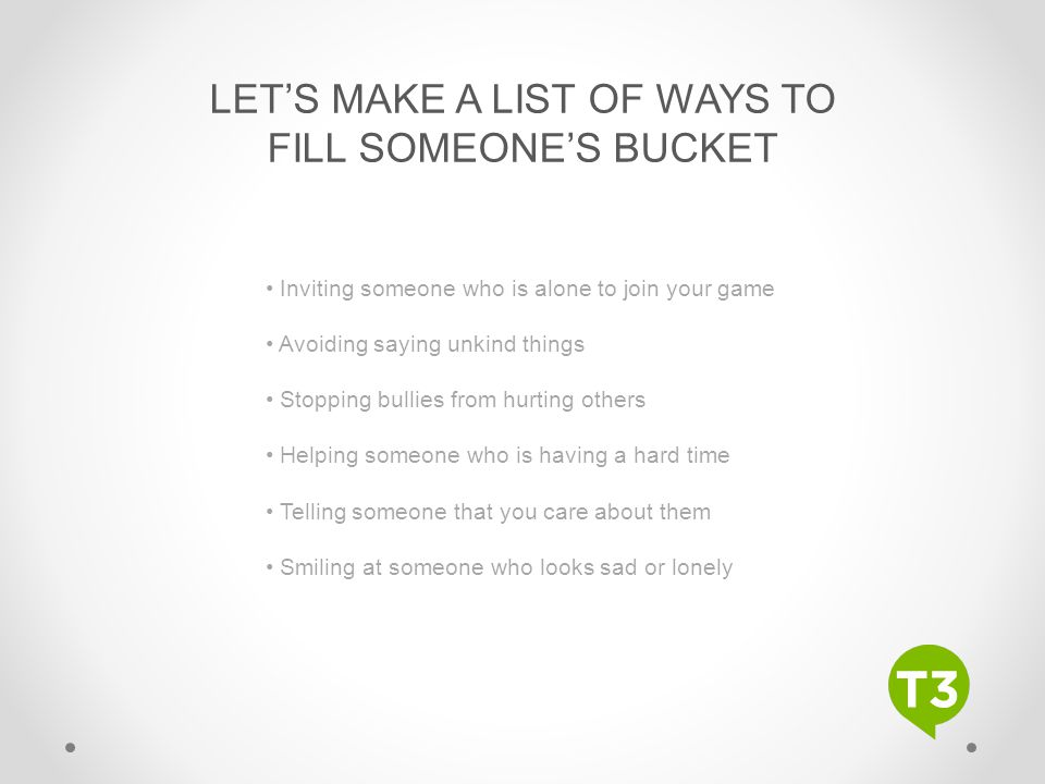 LET'S MAKE A LIST OF WAYS TO FILL SOMEONE'S BUCKET