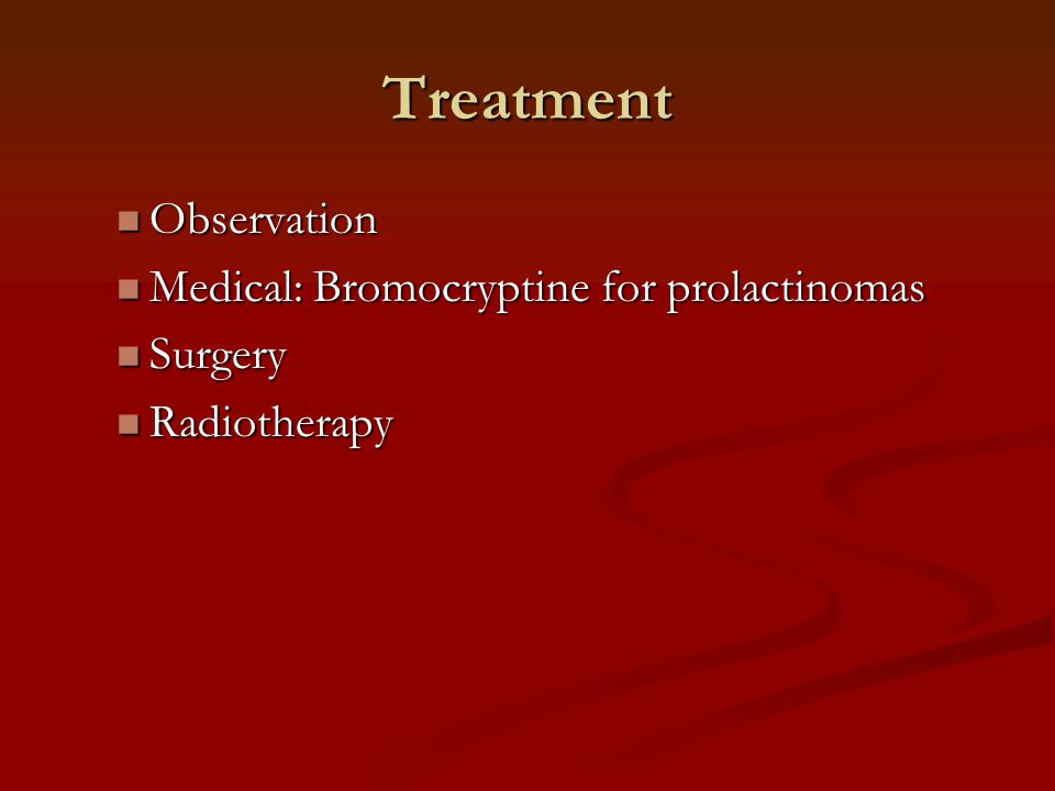Treatment Observation Medical: Bromocryptine for prolactinomas Surgery