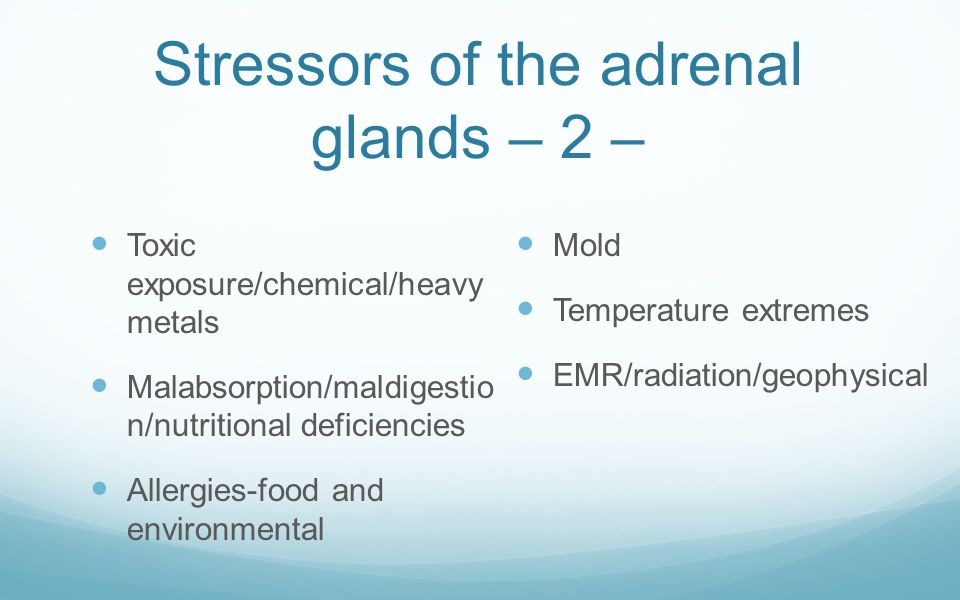 Stressors of the adrenal glands – 2 –