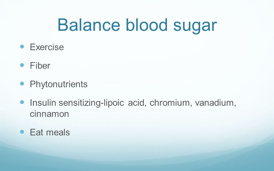 Balance blood sugar Exercise Fiber Phytonutrients